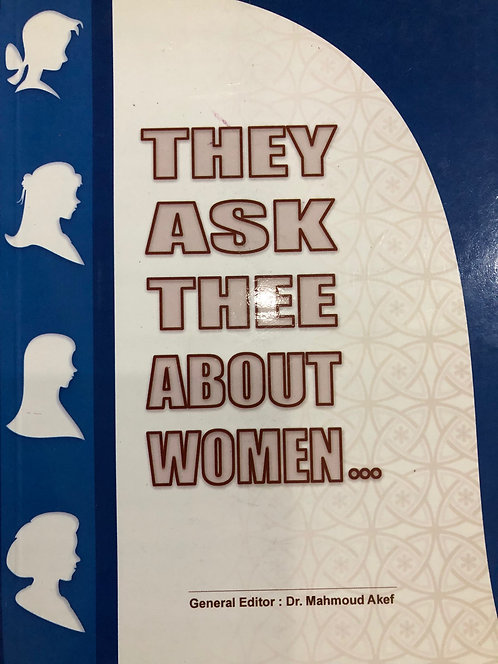 They Ask Thee About Women