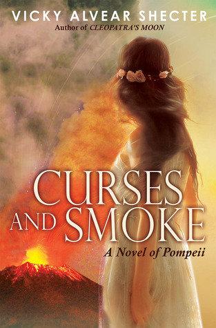 Curses & Smoke: A Novel of Pompeii