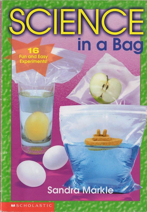 Science in a Bag: 16 Fun and Easy Experiments!