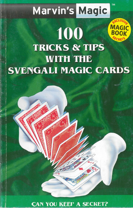 100 Tricks & Tips with the Svengali Magic Cards