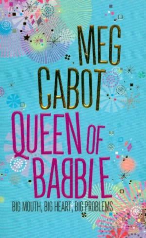Queen of Babble: Big Mouth, Big Heart, Big Problems