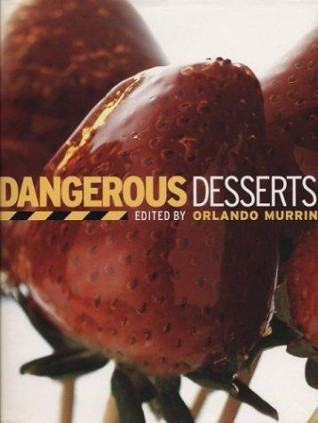 Dangerous Desserts