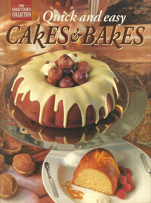 The Good Cook's Collection: Quick and Easy Cakes & Bakes