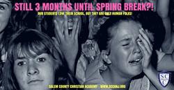 3 months to spring break