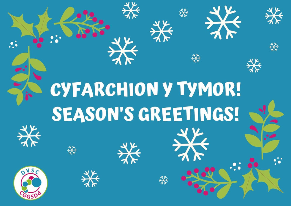 SEASON'S GREETINGS / CYFARCHION Y TYMOR