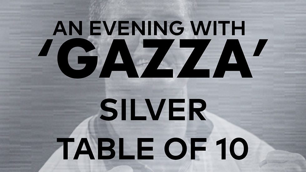 An Evening With 'Gazza': Silver Table of 10