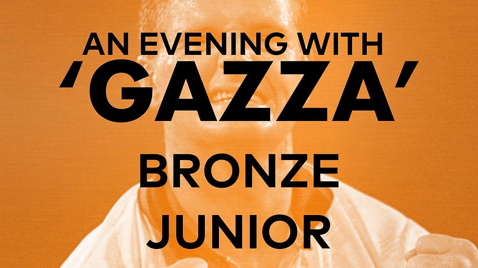 An Evening With 'Gazza': Bronze Junior (12-16)