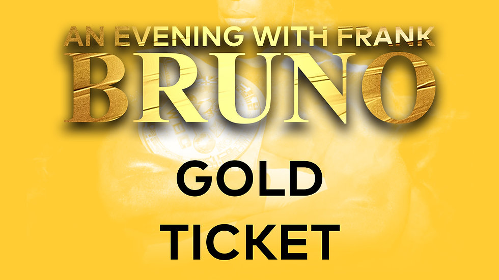 An Evening With Frank Bruno: Gold Ticket