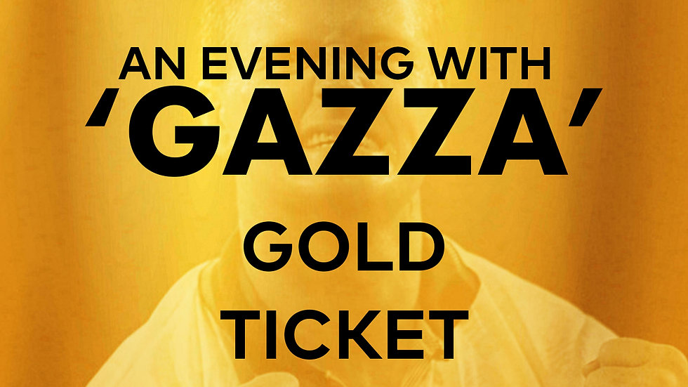 An Evening With 'Gazza': Gold Ticket