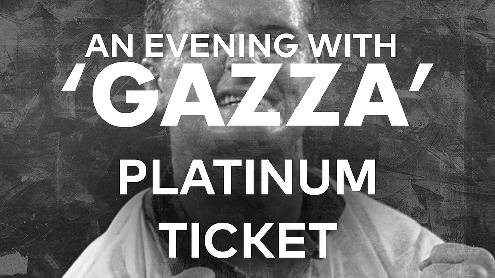 An Evening With 'Gazza': Platinum Ticket