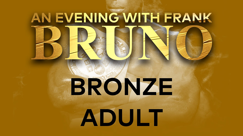An Evening With Frank Bruno: Bronze Adult