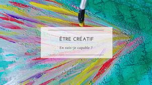Être créatif | En suis-je capable?