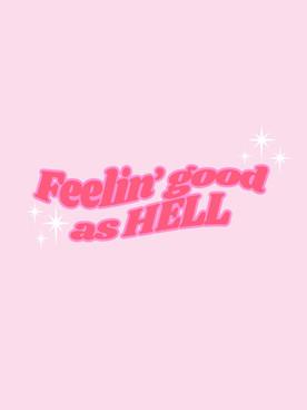 Feelin' Good As Hell.jpg