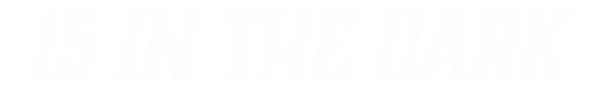 15 in the Dark new font.png