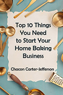 Top Ten Things You Need To Start Your Home Baking Business