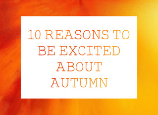10 reasons to be excited for Autumn