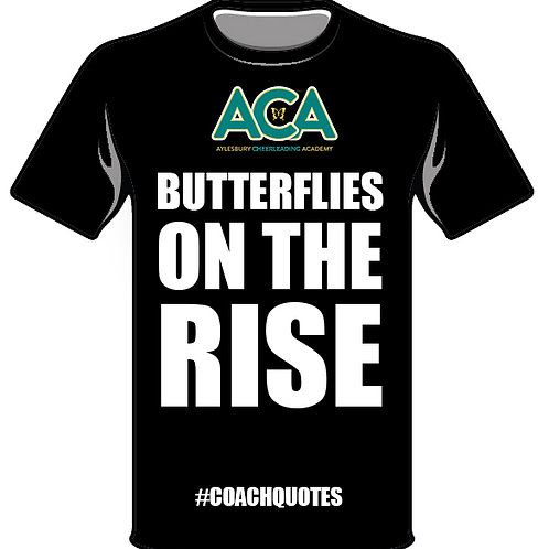 Butterflies on the Rise - #COACHQUOTE T-Shirt