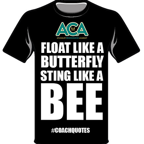 Float Like A Butterfly, Sting Like A Bee - #COACHQUOTE T-Shirt
