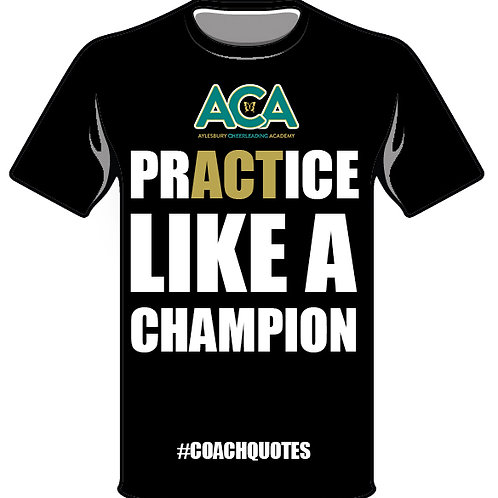 Practice Like A Champion - #COACHQUOTE T-Shirt