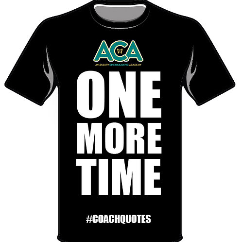 One More Time - #COACHQUOTE T-Shirt