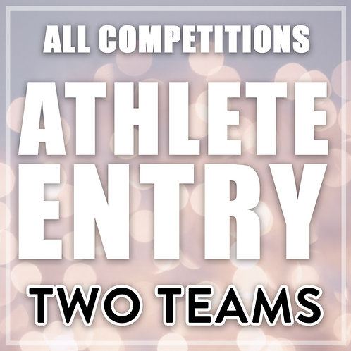 Athlete Entry - All Competitions (2 Teams)