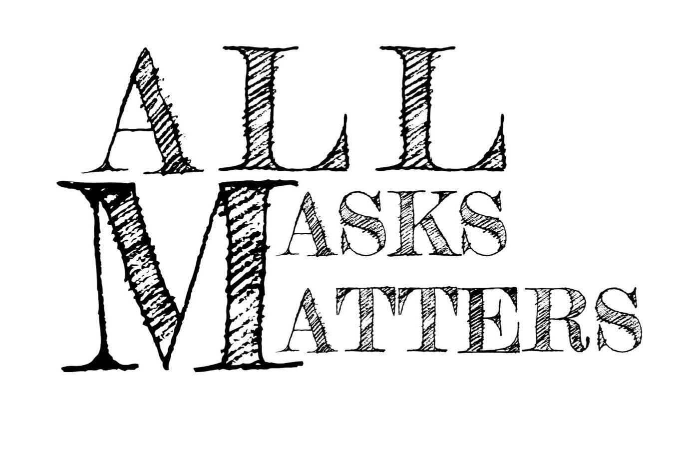 All Masks Matter