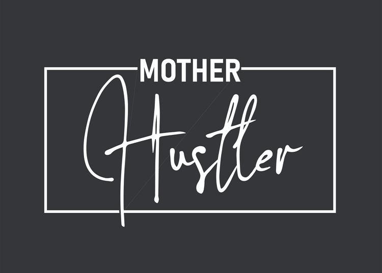 Mother Hustler Black