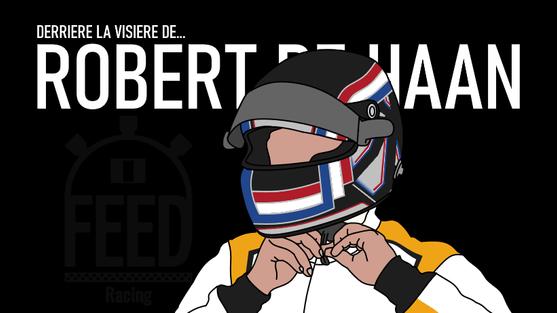 Derrière la visière de... Robert De Haan.