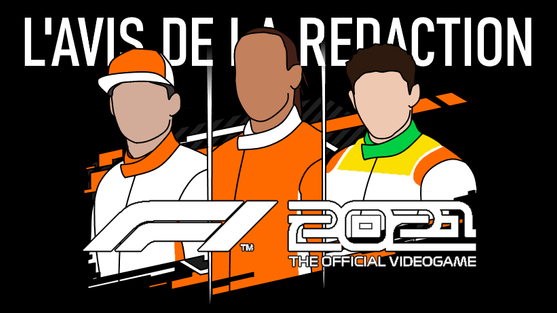 F1 2021 : L'avis de la Rédaction.