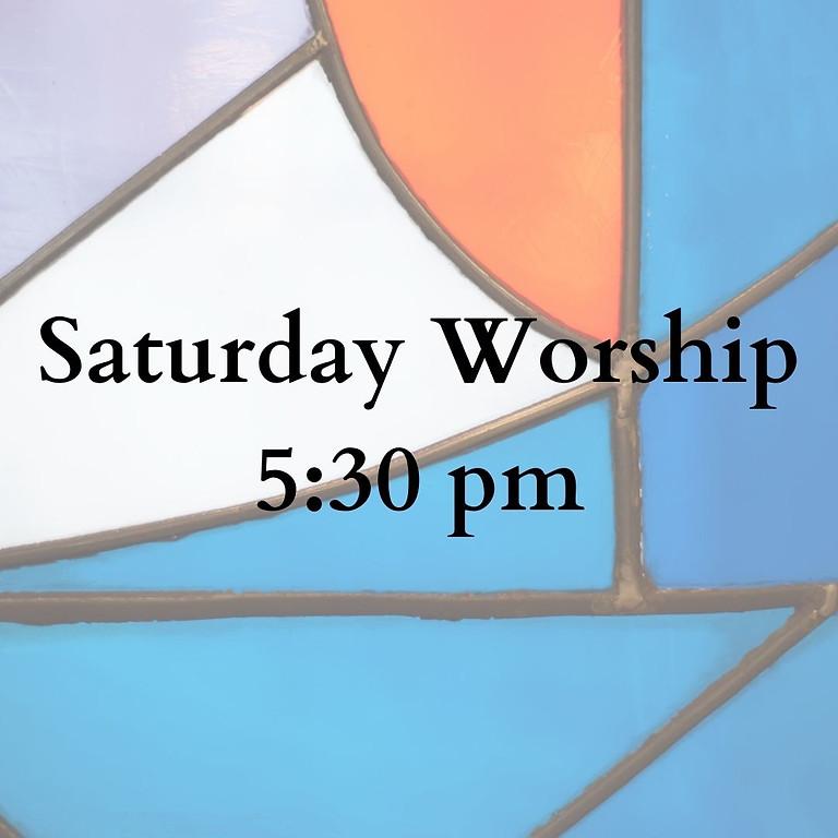 5:30 pm Saturday Worship