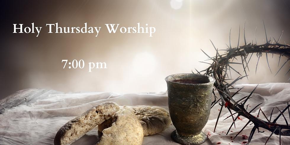 7:00 pm Holy Thursday Worship