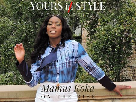Yours In Style... Mamus Koka