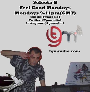 Selecta B With Feel Good Mondays TGM Radio