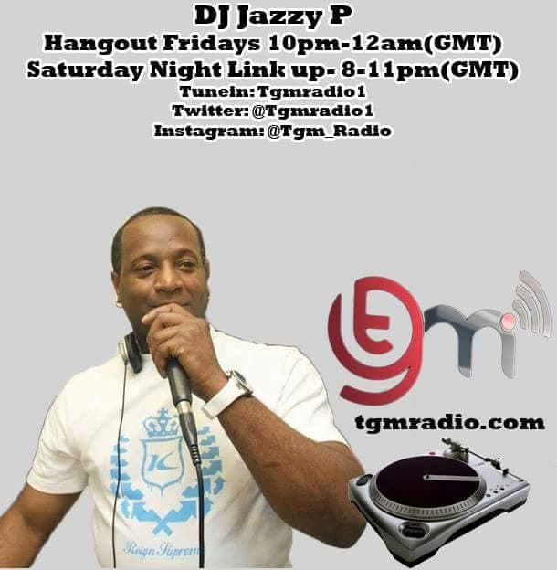 DJ Jazzy P Hangout Fridays & Saturday Night Link Up