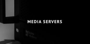 MEDIA SERVERS