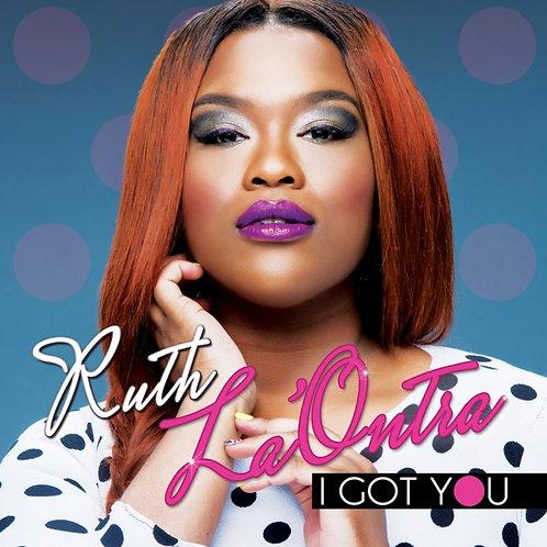 Ruth La'Ontra- I Got You
