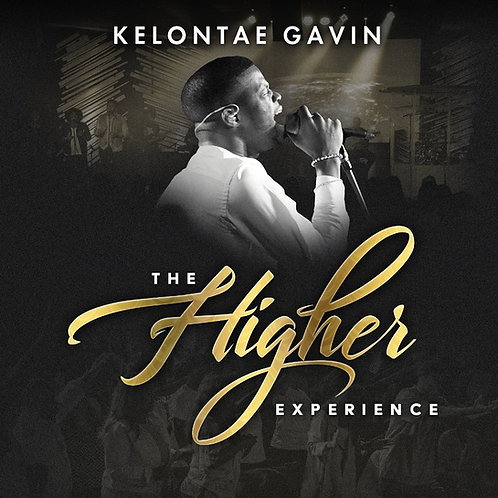 Kelontae Gavin- The Higher Experience