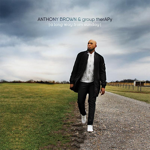 Anthony Brown & group therAPy- A Long Way From Sunday