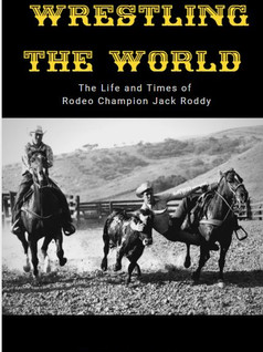 Wrestling the World - Jack Roddy