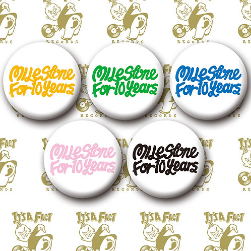 Milestone for 10 Years / 25mm 缶バッジ