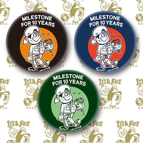 Milestone for 10 Years / 57mm 缶バッジ