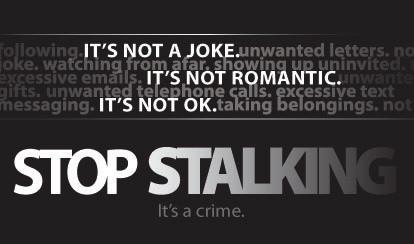 Stalking is not a joke.  It's a crime.