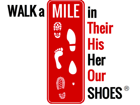 Presenting…Walk a Mile in Their His HER Our Shoes 2021!