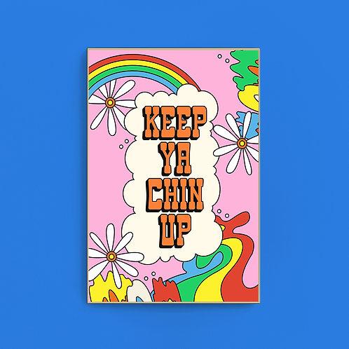 Keep Ya Chin Up Print