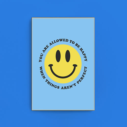 Allowed To Be Happy Print
