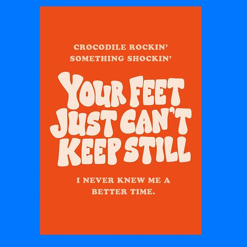 'Feet Just Can't Keep Still' Poster Print