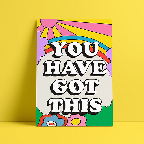 You Have Got This Print
