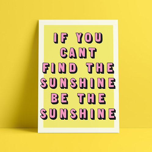 Can't Find The Sunshine Print