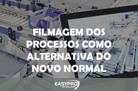 Filmagem dos Processos como Alternativa do Novo Normal
