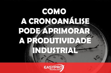 Como a Cronoanálise pode Aprimorar a Produtividade Industrial